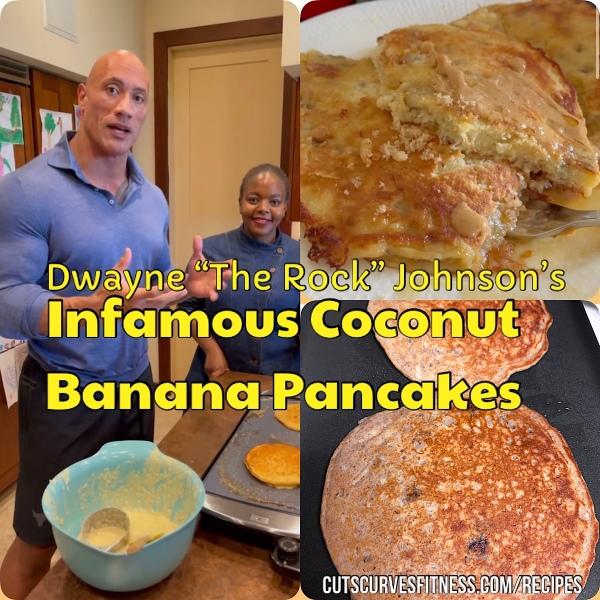 "Dwayne ""The Rock"" Johnson's Infamous Coconut Banana Pancakes"