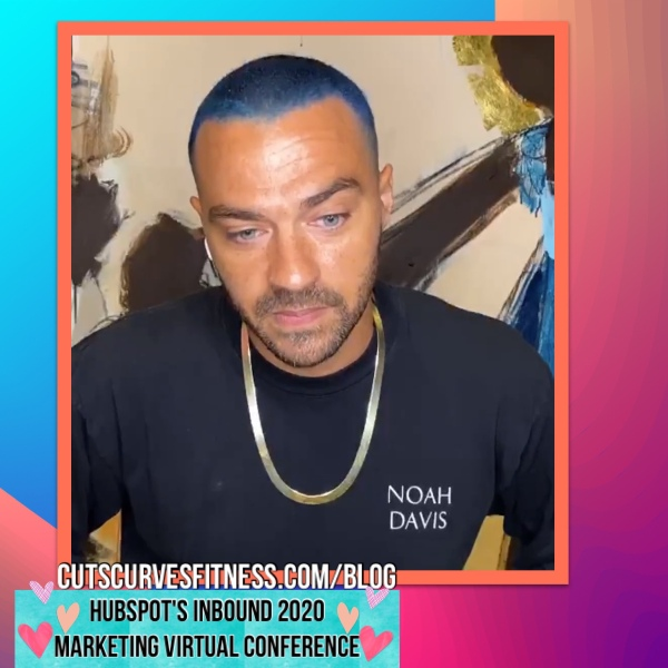 Jesse Williams at the HubSpot INBOUND Virtual Conference 2020. Estee D Ratliff. Cuts Curves Fitness Blog.
