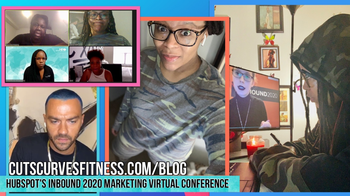 My experience at the HubSpot INBOUND Virtual Conference 2020. Estee D Ratliff. Cuts Curves Fitness Blog.
